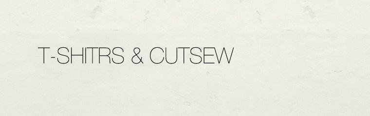 T-SHITRS&CUTSEW